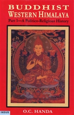 Buddhist Western Himalaya Part 1-A Politoco -Religious History <br> By: O.C. Handa