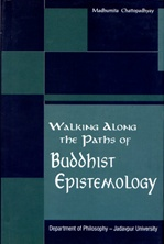 Walking Along the Paths of Buddhist Epistemology<br> By: Madhumita Chattopadhyay