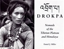Drokpa: Nomads of the Tibetan Plateau and Himalaya <br> By: Daniel J. Miller