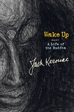 Wake Up: A Life of the Buddha  Jack Kerouac