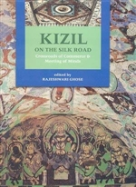 Kizil: on the Silk Road, Crossroads of Commerce and Meeting of Minds