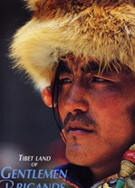Tibet Land of Gentlemen Brigands: Retracing the Steps of Alexandra David-Neel