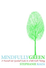 Mindfully Green: A Personal and Spiritual Guide to Whole Earth Thinking