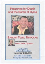 Preparing for Death and Bardo of Dying, DVD <br> By: Bardor Tulku Rinpoche