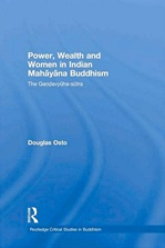 Power, Wealth and Women in Indian Mahayana Buddhism: The Gandavyuha-sutra
