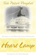 Heart Lamp: The Heart of the Matter and Lamp of Mahamudra <br> Tsele Natsok Rangdrol