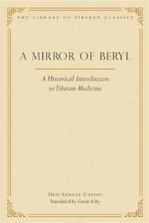 Mirror of Beryl: A Historical Introduction to Tibetan Medical Science