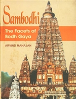Sambodhi (The Facets of Bodh Gaya) <br> By: Arvind Mahajan