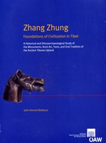 Zhang Zhung: Foundations of Civilization in Tibet