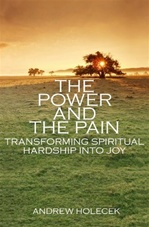 Power and the Pain: Transforming Spiritual Hardship into Joy  Andrew Holecek