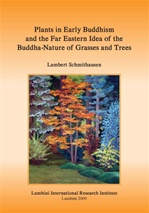 Plants in Early Buddhism and the Far Eastern Idea of the Buddha Nature of Grasses and Trees