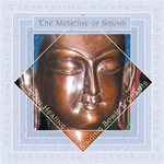 Medicine of Sound: Tibetan Healing with Singing Bowls & Chants, CD