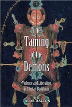 Taming of the Demons: Violence and Liberation in Tibetan Buddhism