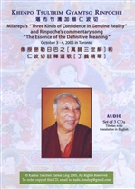 Milarepa's Three Kinds of Confidence in Genuine Reality and Rinpoche's Commentary Song The Essence of Definitive Meaning (3x Audio CD)   <br> By: Khenpo Tsultrim Gyamtso Rinpoche