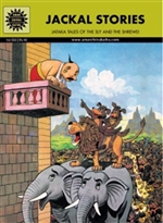 Jataka Tales Jackal Stories: Jataka Tales of the Sly and the Shrewd