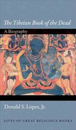 Tibetan Book of the Dead: A Biography