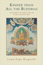 Kinder Than All the Buddhas: The Power and Practice of Guru Devotion