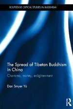 Spread of Tibetan Buddhism in China: Charisma, Money, Enlightenment  Dan Smyer Yu
