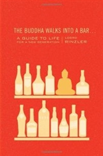 Buddha Walks into a Bar: A Guide to Life for a New Generation