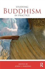 Studying Buddhism in Practice  By: John S. Harding