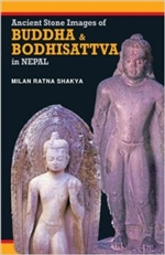 Ancient Stone Images of Buddha & Bodhisattva in Nepal <br> By: Milan Ratna Shakya