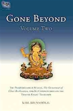 Gone Beyond, Volume One plus Two: The Prajnaparamita, The Ornament of Clear Realization, and Its Commentaries in the Tibetan Kagyu Tradition