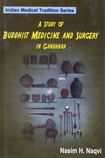 Study of Buddhist Medicine and Surgery in Gandhara, Volume XI<br>By: Nasim H. Naqvi