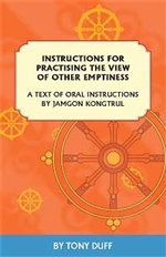Instructions for Practising the View of Other Emptiness: A Text of Oral Instructions by Jamgon Kongtrul,