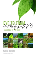 Eye to Form Is Only Love