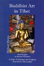 Buddhist Art in Tibet: new insights on ancient treasures, a study of paintings and sculptures from 8th to 18 century<br>By: Michael Henss