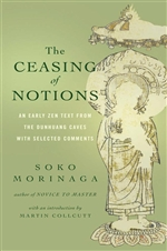 Ceasing of Notions: An Early Zen Text from the Dunhuang Caves with Selected Comments