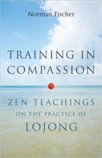 TRAINING IN COMPASSION: Zen Teachings on the Practice of LOJONG