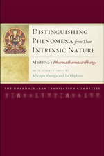Distinguishing Phenomena from Their Intrinsic Nature: Maitreya's Dharmadharmatavibhaga with Commentaries by Khenpo Shenga and Ju Mipham