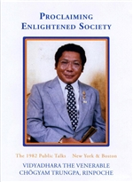 Proclaiming Enlightened Society, DVD <br> By: Chogyam Trungpa Rinpoche