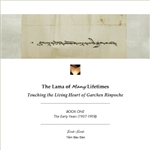 Lama Of many Lifetimes: Touching the Living Heart of Garchen Rinpoche