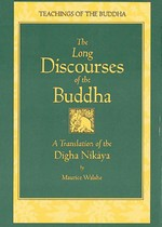 Long Discourses of the Buddha, A Translation of the Digha Nikaya, Maurice Walshe