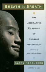 Breath by Breath, The Liberating Practice of Insight Meditation <br> By: Rosenberg, Larry