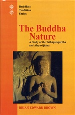 Buddha Nature, A Study of the Tathagatagarbha and Alayavijnana <br> By: Brown