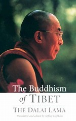 Buddhism of Tibet <br> By: Dalai Lama