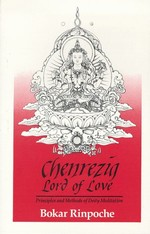 Chenrezig, the Lord of Love <br> By: Bokar Rinpoche