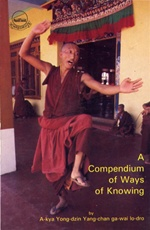 Compendium of Ways of Knowing <br> By: Yongdzin, Ayya