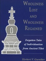 Wholeness Lost and Wholeness Regained <br>  By: Guenther, Herbert V.