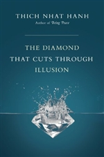 Diamond That Cuts Through Illusion <br> By: Thich Nhat Hanh
