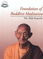 Foundation of Buddhist Meditation <br> By: Kalu Rinpoche