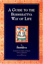Guide to the Bodhisattva Way of Life <br> By: Shantideva, Wallace V & T, tr.
