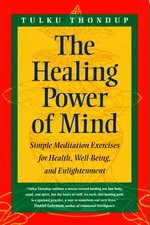 Healing Power of the Mind<br>  By: Thondup Tulku