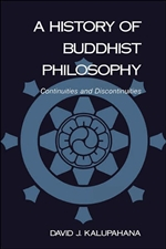 History of Buddhist Philosophy <br> By: Kalupahana, David J.
