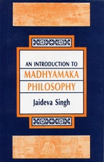Introduction to Madhyamaka Philosophy <br>  By: Singh, Jaideva