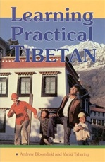 Learning Practical Tibetan <br>  By: Bloomfield & Yanki Tshering