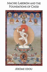 Machig Labdron and the Foundation of Chod